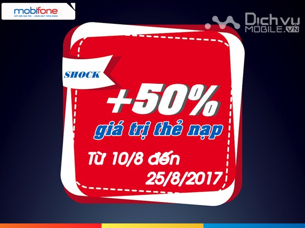 TIN SHOCK: Mobifone khuyến mãi 50% giá trị thẻ nạp từ ngày 10/8 đến 25/8/2017
