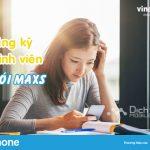Cách đăng ký 4G Vinaphone Sinh Viên gói Maxs Vinaphone 25k đến 50k