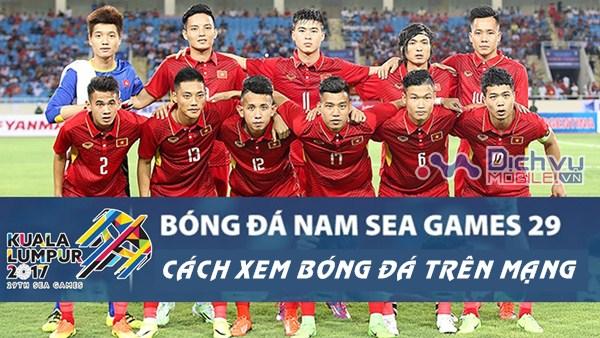 Cách xem bóng đá SEA Games 29 trực tiếp trên mạng