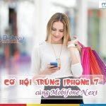 """Khuyến mãi rút thăm may mắn """"Cơ hội trúng iPhone 7 cùng MobiFone NEXT"""""""