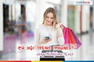 Khuyến mãi rút thăm may mắn, trúng Iphone 7 cùng Mobifone NEXT