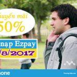 Vinaphone khuyến mãi 50% thẻ nạp EZPAY ngày 15/8/2017