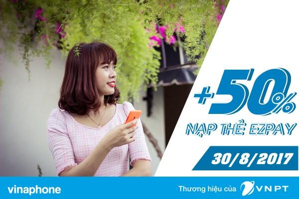 Vinaphone khuyến mãi 50% giá trị thẻ nạp Ezpay ngày 30/8/2017