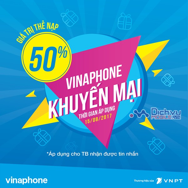 Vinaphone khuyến mãi 50% giá trị thẻ nạp ngày 15/8/2017