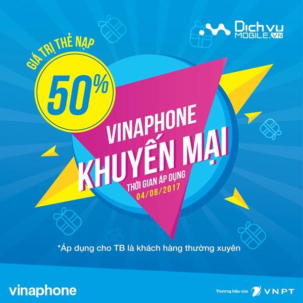 Vinaphone khuyến mãi 50% giá trị thẻ nạp ngày 4/8/2017