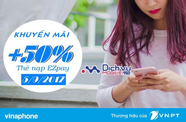 Vinaphone khuyến mãi tặng 50% thẻ nạp Ezpay ngày 5/9/2017