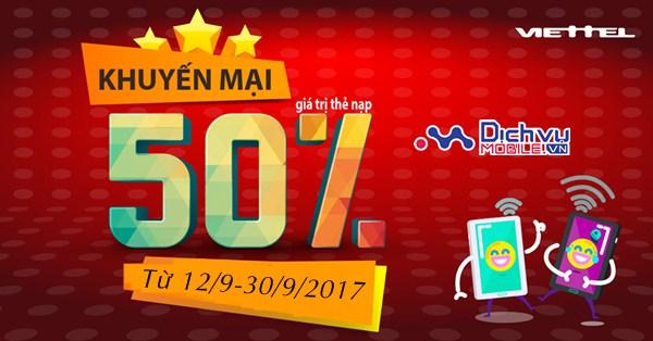 Viettel khuyến mãi 50% giá trị thẻ nạp từ 12/9 đến 30/9/2017