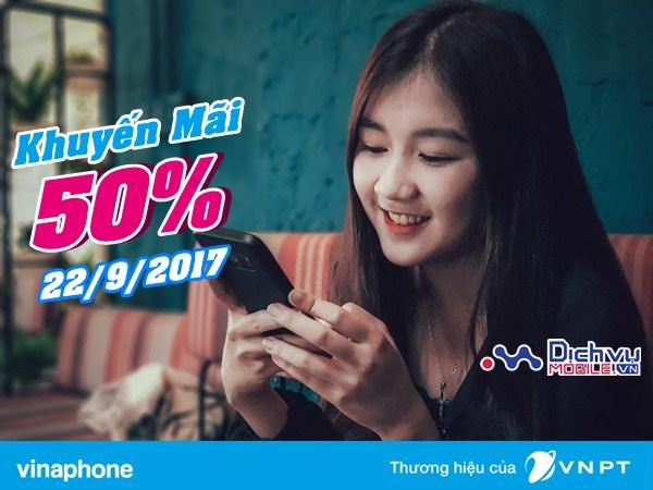 Vinaphone khuyến mãi 50% giá trị thẻ nạp vào ngày 22/9/2017