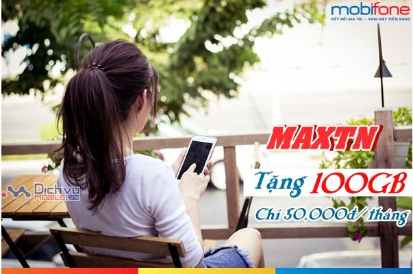 SHOCK: Mobifone tặng 100GB/ tháng chỉ 50,000đ với gói MAXTN