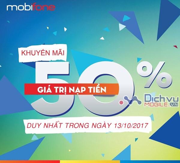 Mobifone khuyến mãi tặng 50% giá trị thẻ nạp toàn quốc ngày 13/10/2017
