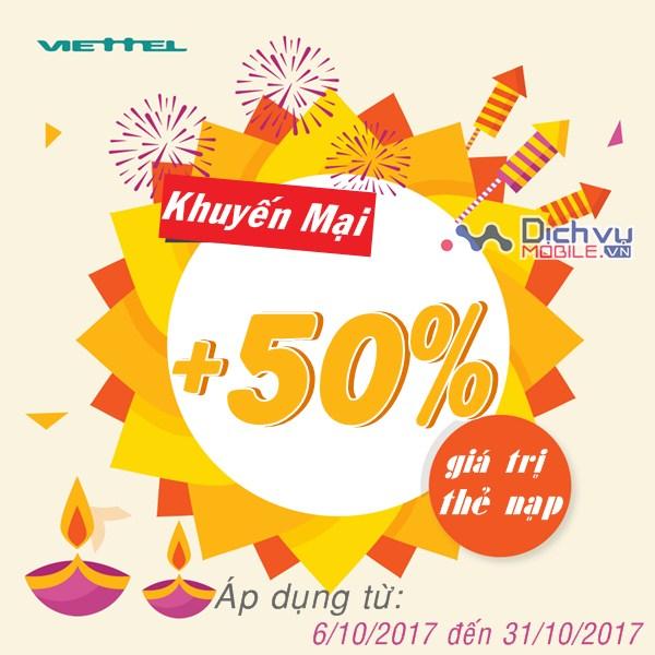 Viettel khuyến mãi tặng 50% giá trị thẻ nạp từ ngày 6/10/2017 đến 31/10/2017