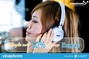 Khuyến mãi Vinaphone tặng 50% giá trị thẻ nạp vào Tk Ezpay ngày 5/10/2017