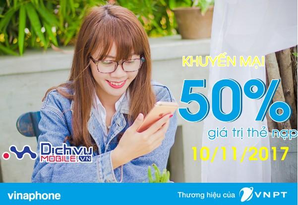 Vinaphone khuyến mãi cục bộ,tặng 50% giá trị thẻ nạp ngày 10/11/2017