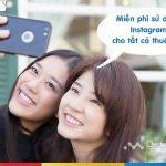 Mobifone khuyến mãi miễn phí 3 tháng sử dụng instagram cho tất cả thuê bao