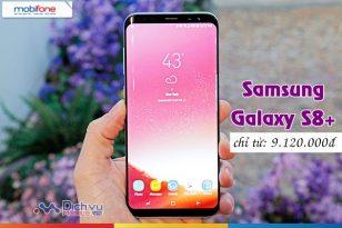 Mobifone khuyến mãi bán Samsung Galaxy S8+ giá chỉ từ 9.120.000đ