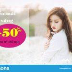 Vinaphone khuyến mãi tặng 50% giá trị thẻ nạp ngày vàng 24/11/2017