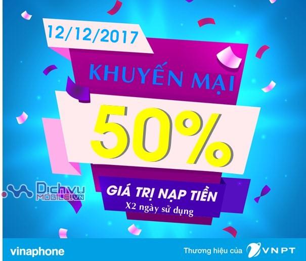 Vinaphone khuyến mãi 50% giá trị thẻ nạp ngày vàng 12/12/2017