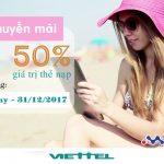 Viettel khuyến mãi 50% giá trị thẻ nạp từ nay đến hết ngày 31/12/2017