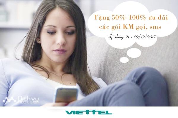 Viettel tặng 50% - 100% ưu đãi các gói khuyến mãi GỌI, SMS từ 21 đến 29/12/2017