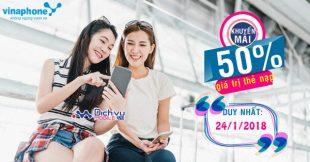 Vinaphone khuyến mãi 50% giá trị thẻ nạp ngày 24/1/2018