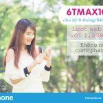 Hướng dẫn đăng ký gói 6TMAX100 Vinaphone ưu đãi 7,2GB data trong 6 tháng