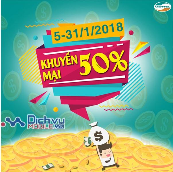 Viettel khuyến mãi 50% giá trị thẻ nạp từ 5/1 đến 31/1/2018