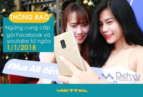 THÔNG BÁO: Viettel tạm ngưng cung cấp các gói Youtube và Facebook từ 1/1/2018