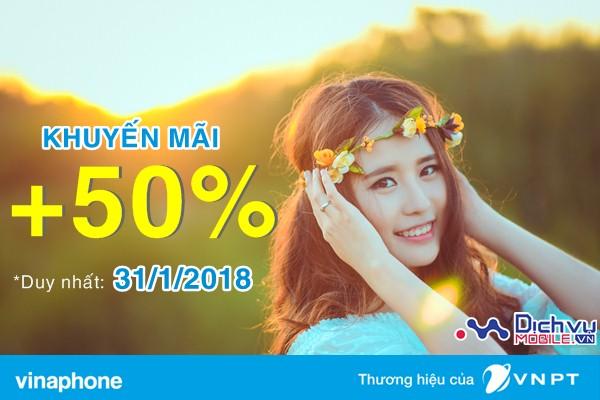 Vinaphone khuyến mãi 50% giá trị thẻ nạp ngày 31/1/2018