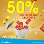 Chào xuân mới, Vinaphone khuyến mãi tặng 50% giá trị thẻ nạp ngày vàng 22/2/2018