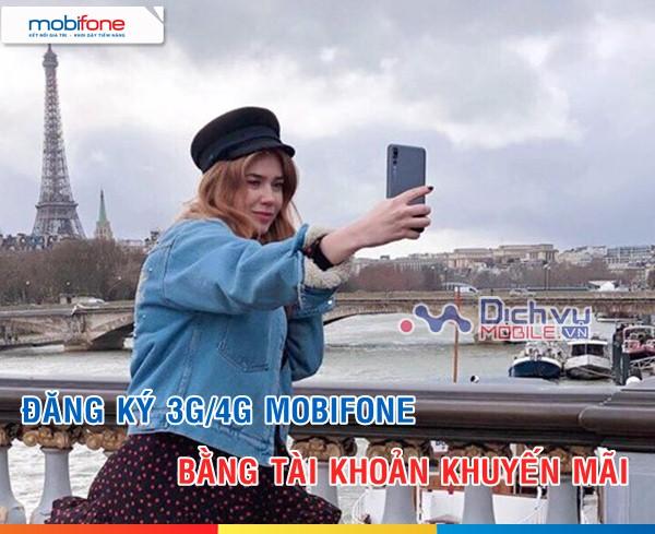 Cách đăng ký 3G/4G Mobifone bằng tài khoản khuyến mãi cực dễ