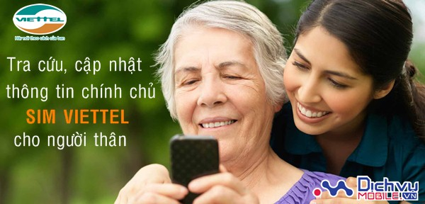 Cách tra cứu, bổ sung thông tin chính chủ sim Viettel cho người thân cực đơn giản