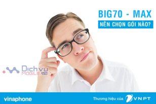 Tư vấn đăng ký 4G: Đăng ký gói MAX hay BIG70 với cùng mức giá 70,000đ