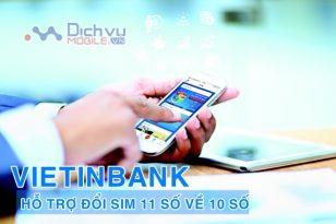 Cách đổi số điện thoại 11 số về 10 số cho tài khoản Vietinbank không cần đến ngân hàng
