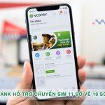 CỰC HOT: Vietcombank sẽ hỗ trợ chuyển sim 11 số về 10 số tại nhà