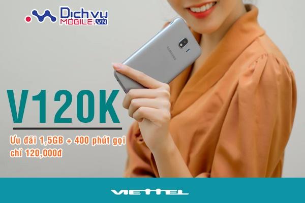 Đăng ký gói V120K Viettel lướt web gọi thoại tẹt ga với 400 phút thoại và 1,5GB
