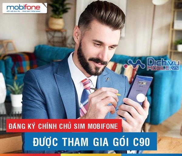 Đăng ký thông tin chính chủ được tham gia gói C90 Mobifone ưu đãi khủng