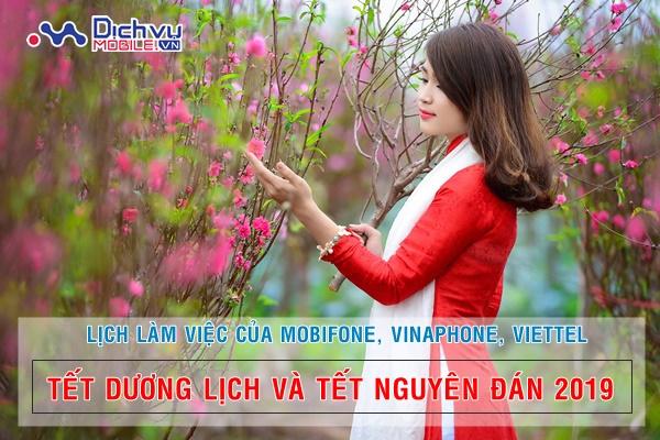 Lịch làm việc cửa Mobifone, Viettel, Vinaphone dịp tết dương lịch và âm lịch 2019