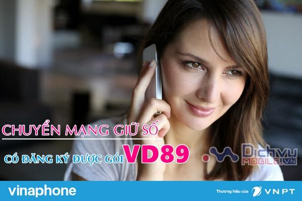 Chuyển mạng giữ số sang sim Vinaphone có được đăng ký gói VD89 hay không