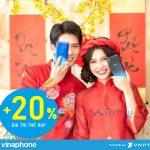 Vinaphone khuyến mãi tặng 20% thẻ nạp ngày vàng 31/1/2019