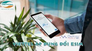 HOT: Hôm nay 1/2/2019 Viettel cung cấp eSim cho khách hàng