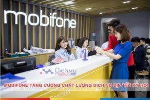 Mobifone tăng cường chất lượng dịch vụ, mạng lưới phục vụ khách hàng tết Kỷ Hợi