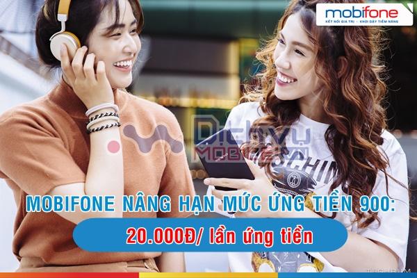 HOT: Mobifone nâng hạn mức ứng tiền 900 từ lên đến 20.000đ