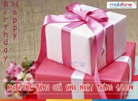 Mobifone tặng quà đến 300,000đ mừng sinh nhật khách hàng tháng 4/2019