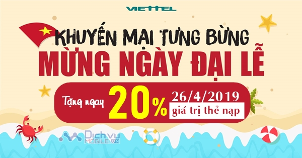 Mừng đại lễ 30/4: Viettel khuyến mãi tặng 20% thẻ nạp ngày vàng 26/4/2019