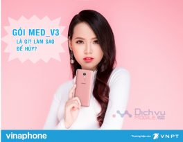 Gói cước MED_V3 mạng Vinaphone là gì? cách hủy gói