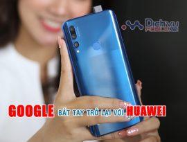 HOT: Huawei và Google chính thức bắt tay trở lại, người dùng di động thở phào