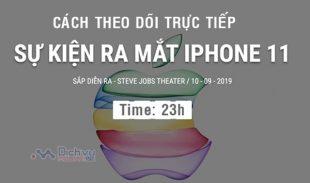 Cách xem trực tiếp sự kiện ra mắt iPhone 11 ngày 10/9/2019
