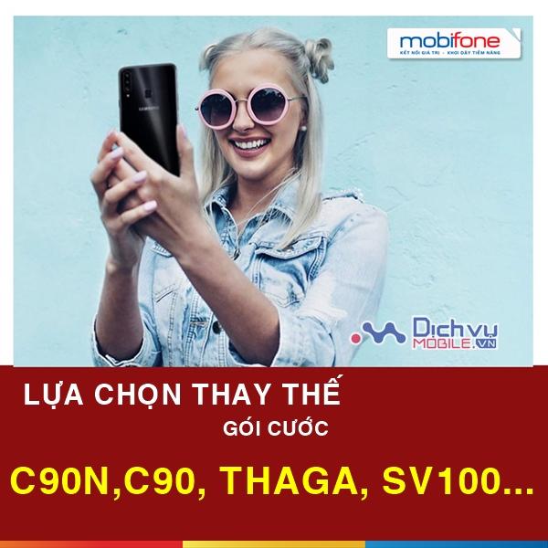 Mobifone ngưng các gói C90, C90N, Thaga từ 26/10 nên đăng ký gói nào thay thế