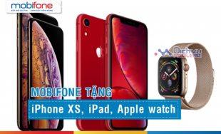 Nạp tiền qua MobifoneNext nhận khuyến mãi tặng iPhone XS, iPad, Apple watch