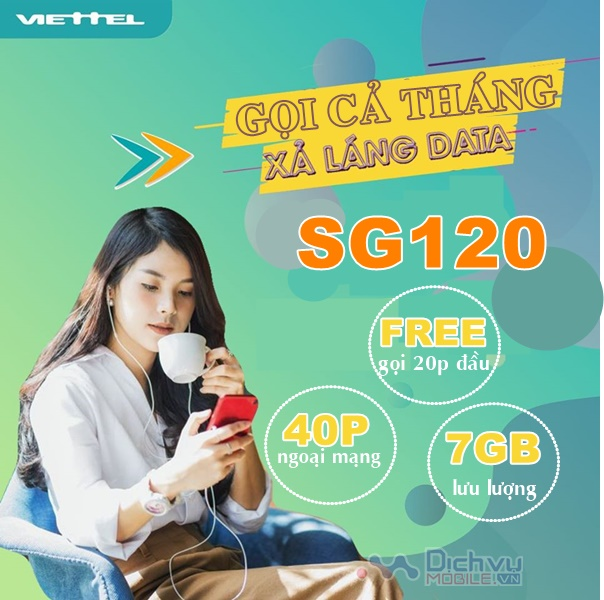 Hướng dẫn đăng ký gói SG120 Viettel nhận 7GB free băng thông, thoại thả ga